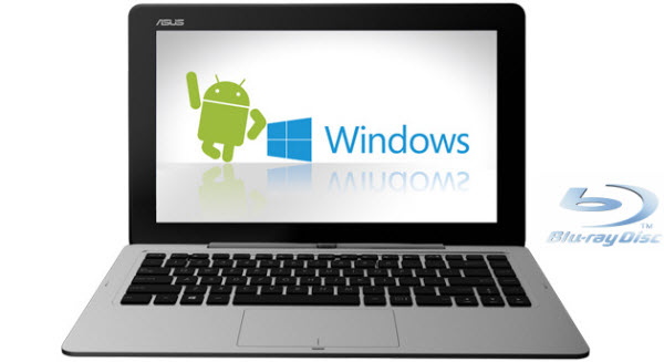 blu ray to asus transformer book duet td300 Easily Convert Blu ray movies to playable format on Android device on Mac