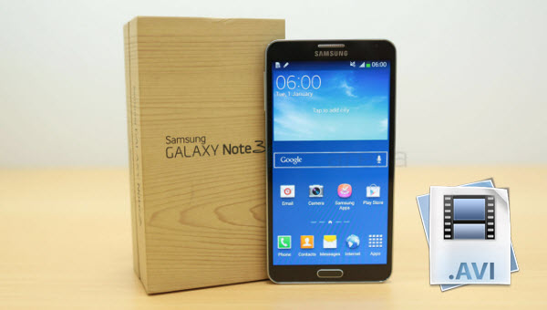 samsung galaxy note 3 Easiest way to play AVI videos on Galaxy Note 3