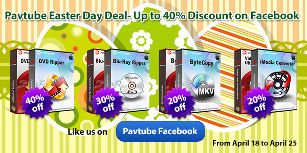 easter day sales Easter Day Deals – Up to 40% discount offered by Pavtube Facebook