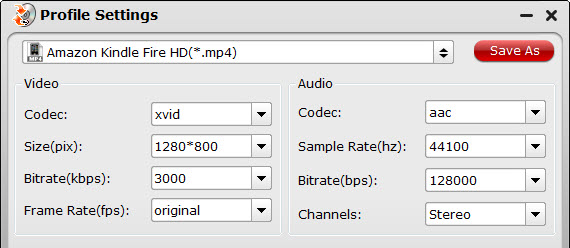 fire hdx settings Easiest Solution to Rip Blu ray to Kindle Fire HD for Entertainment on the Move
