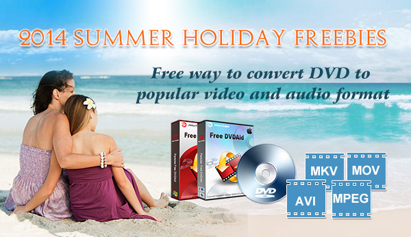 Get Pavtube Free DVDAid for Win/Mac at 2014 Summer Holiday Free-dvdaid