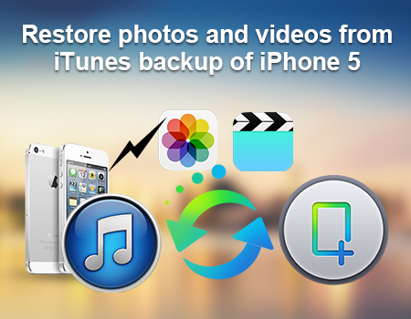 restore photos and videos from iphone 5 Restore photos and videos from iTunes backup of iPhone 5