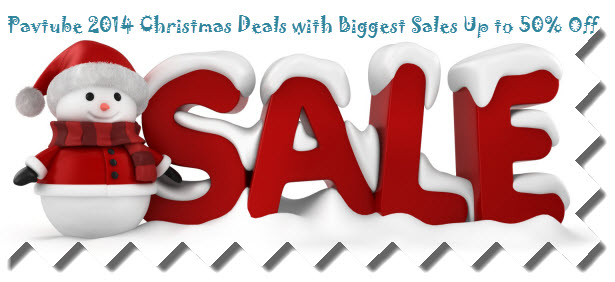 pavtube christmas sales Pavtube Unlocks Up to 50% Off 2014 Christmas Deals along with upgrading
