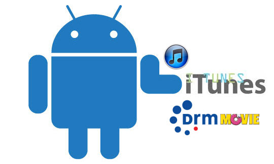 how to get itunes movies on android