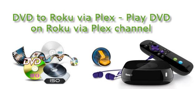 Rip and Stream DVD to Roku 3 via Plex Media Sever Dvd-to-roku-via-plex