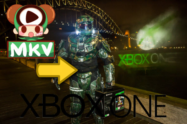 Why I can't play MKVs on my Xbox One? Mkv-to-xbox-one