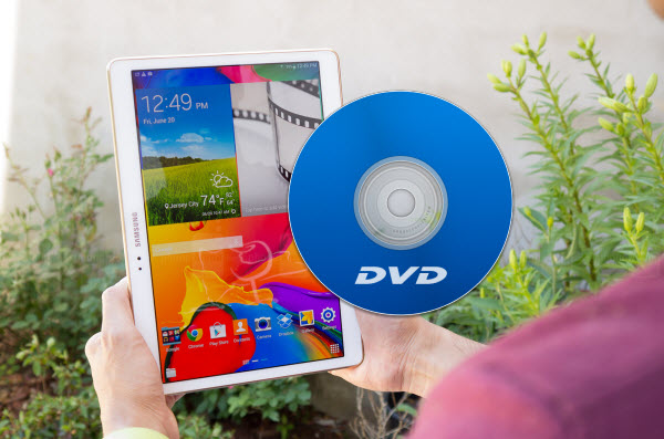 rip dvd to galaxy tab s Convert DVD to Galaxy Tab S with Compatible format