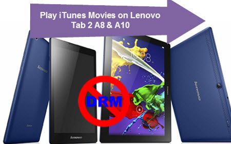 lenovotab2A8A101 Play iTunes Movies on Lenovo Tab 2 A8 & A10 for Enjoyment