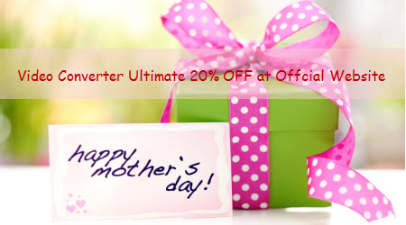 video converter ultimate sale Mothers Day Money saving Tips: Video Converter Ultimate 20% OFF