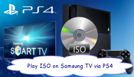 Can I play Blu-ray/DVD ISO via PS4 on Samsung TV?