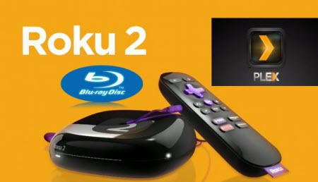 Ripping Blu-ray Collection to Roku 2 via Plex for Playback